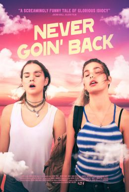 Never Goin' Back HD Trailer