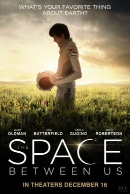 The Space Between Us HD Trailer
