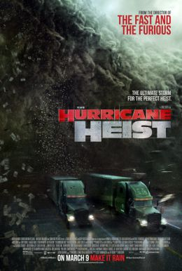 The Hurricane Heist HD Trailer