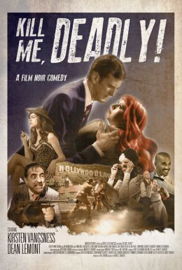 Kill Me Deadly Poster
