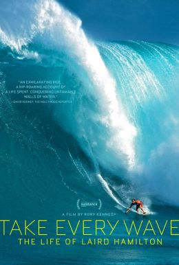 Take Every Wave: The Life of Laird Hamilton HD Trailer