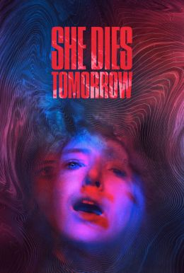 She Dies Tomorrow HD Trailer