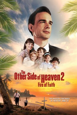 The Other Side Of Heaven 2: Fire Of Faith HD Trailer