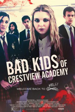 Bad Kids of Crestview Academy HD Trailer