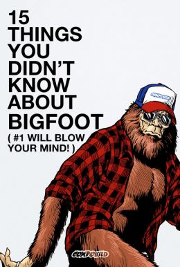 15 Things You Didn't Know About BigFoot