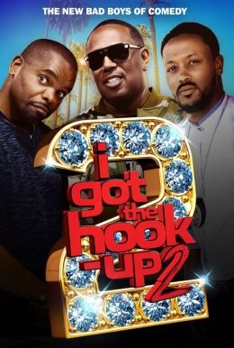 I Got The Hook-Up 2 HD Trailer