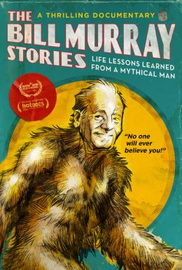 The Bill Murray Stories: Life Lessons Learned From A Mythical Man HD Trailer