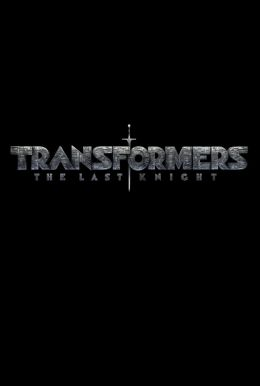 Transformers: The Last Knight HD Trailer