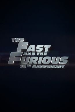 The Fast and The Furious- 15th Anniversary Poster