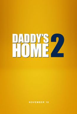 Daddy's Home 2 HD Trailer