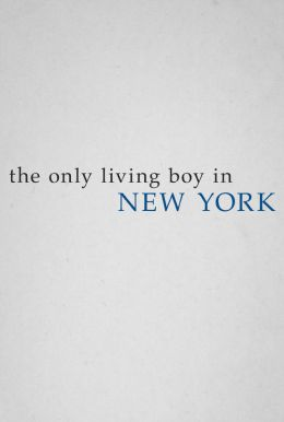 The Only Living Boy in New York HD Trailer