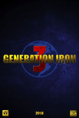 Generation Iron 3 HD Trailer