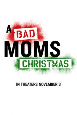 A Bad Moms Christmas HD Trailer