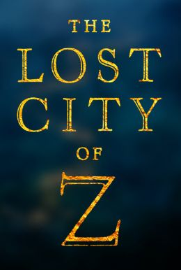 The Lost City of Z HD Trailer