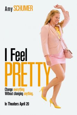 I Feel Pretty HD Trailer