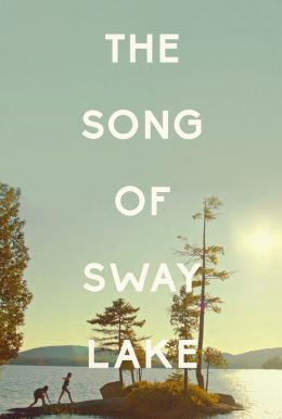 The Song Of Sway Lake HD Trailer