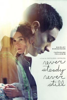 Never Steady, Never Still Poster