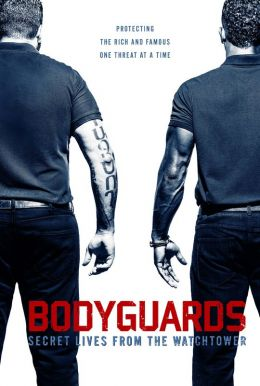 Bodyguards: Secret Lives From The Watchtower HD Trailer