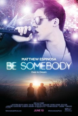 Be Somebody HD Trailer