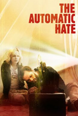 The Automatic Hate HD Trailer