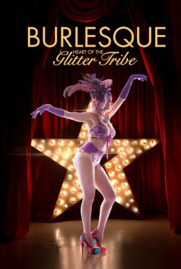 Burlesque: Heart of the Glitter Tribe HD Trailer