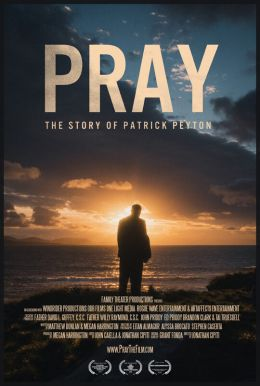 Pray: The Story Of Patrick Peyton