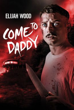 Come To Daddy HD Trailer