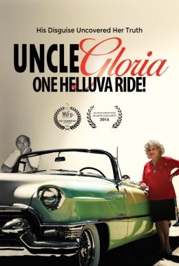 Uncle Gloria: One Helluva Ride! Poster