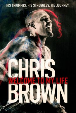 Chris Brown: Welcome To My Life HD Trailer