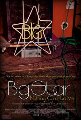 Big Star: Nothing Can Hurt Me HD Trailer