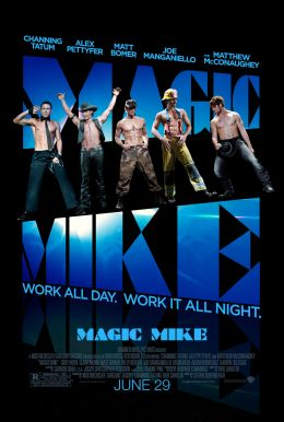 Magic Mike HD Trailer