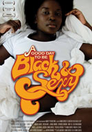 A Good Day To Be Black and Sexy Poster