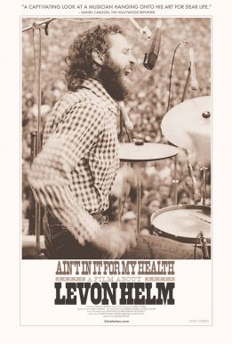 Ain't In It For My Health: A Film About Levon Helm HD Trailer