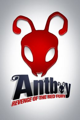 Antboy 2: Revenge of the Red Fury Poster