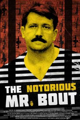The Notorious Mr. Bout HD Trailer