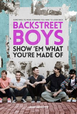 Backstreet Boys: Show 'Em What You're Made Of HD Trailer