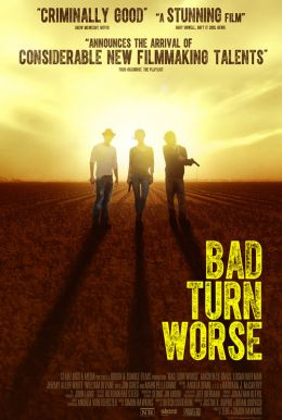 Bad Turn Worse HD Trailer