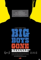Big Boys Gone Bananas Poster