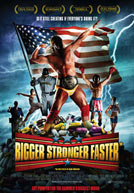 Bigger, Stronger, Faster* HD Trailer