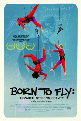 Born to Fly: Elizabeth Streb vs. Gravity HD Trailer