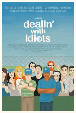 Dealin' With Idiots Poster