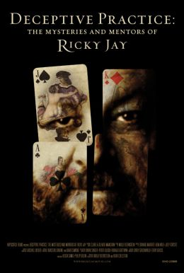 Deceptive Practice: The Mysteries & Mentors of Ricky Jay