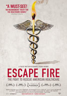 Escape Fire: The Fight to Rescue American Healthcare Poster