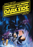 Family Guy: Something Something Something Darkside