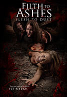 Filth To Ashes Flesh To Dust Poster
