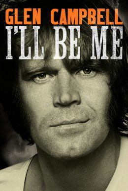 Glen Campbell: I'll Be Me HD Trailer