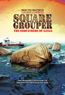 Square Grouper: The Godfathers of Ganja Poster