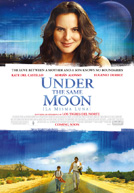 Under the Same Moon HD Trailer
