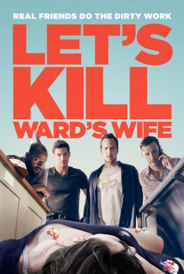 Let's Kill Ward's Wife HD Trailer