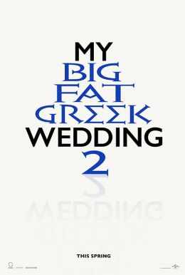 My Big Fat Greek Wedding 2 HD Trailer